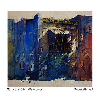 Story of a city by Sadek Ahmed