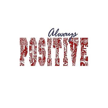 Always Positive by Jose Renan Herrera