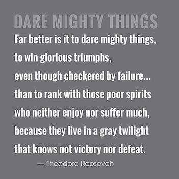 Dare Mighty Things by Greg Joens