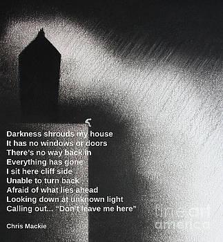 Darkness shrouds my house by CK Mackie