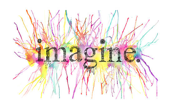 Imagine. by Kalie Hoodhood