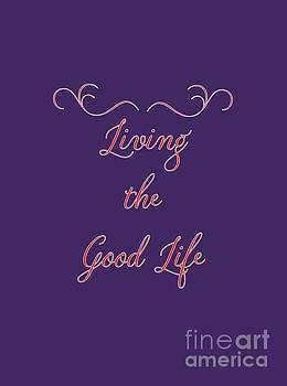 Living the Good Life by Judy Hall-Folde
