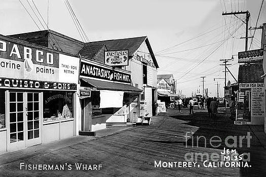 California Views Mr Pat Hathaway Archives - Montereys Fisherman Wharf with Anastasias Fish Market circa 1948