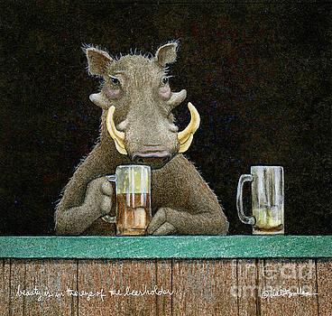 Beauty Is In The Eye Of The Beerholder... by Will Bullas