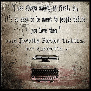 Said Dorothy Parker by Cinema Photography