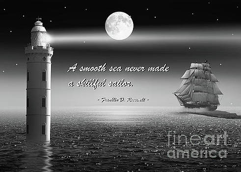 A smooth sea never made a skillful sailor  by Monika Juengling