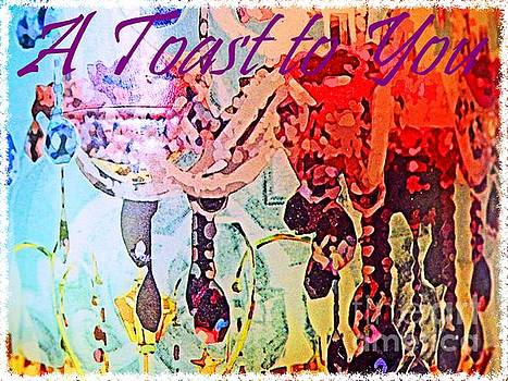 Sharon Williams Eng - A Toast to You Greeting Card