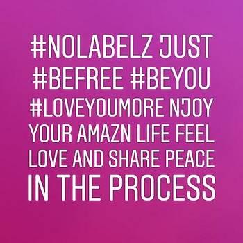 Advice? #nolabelz Just #befree #beyou by AmaZn MRC