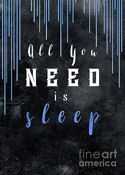 All You need is sleep motivationial quote by Justyna JBJart