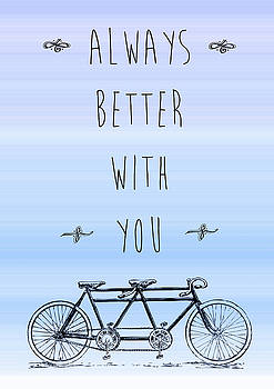 Always better with you by Gina Dsgn
