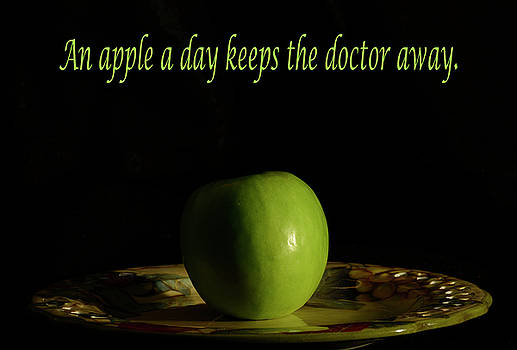 An Apple A Day Keeps The Doctor Away  by Angie Tirado