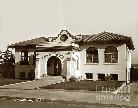 Andrew Carnegie Monterey Public Library at 425 Van Buren St. Circa 1912 by California Views Mr Pat Hathaway Archives