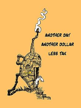 Another day, another dollar, less tax by Kim Gauge