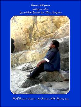 Antonio the Explorer  Resting on a rock on the Beach by Anthony Benjamin