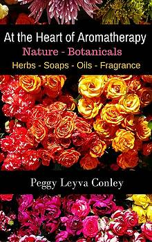 At the Heart of Aromatherapy by Peggy Leyva Conley