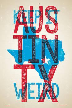 Austin Texas - Keep Austin Weird by Jim Zahniser