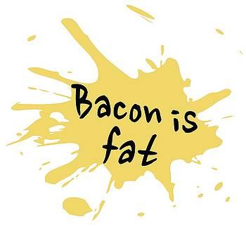 Bill Owen - Bacon is fat