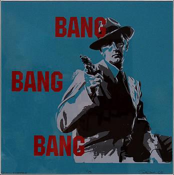 Bang Bang Bang 1 by Robin DeLisle
