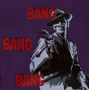 Bang Bang Bang 4 by Robin DeLisle