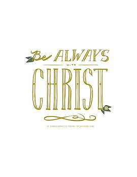 Be Always with Christ by Laura Wilson