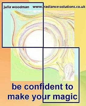 Be Confident to Make your Magic by Julia Woodman