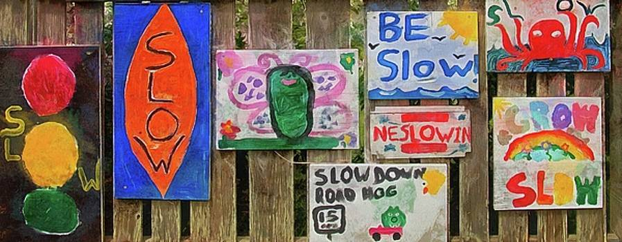 Be Slow-Slow And Slower by Thom Zehrfeld