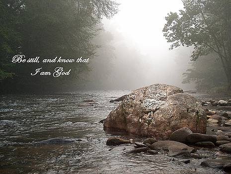 Be Still and Know that I Am God by Denise   Hoff