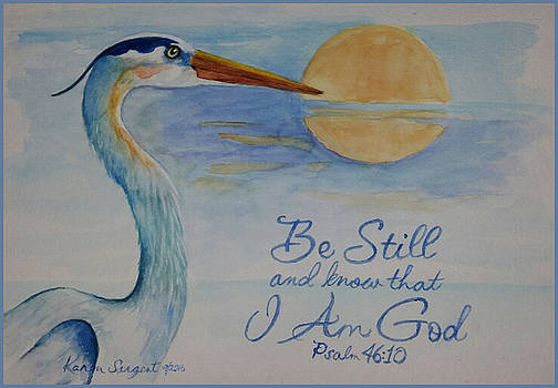 Be Still by Karan Sargent