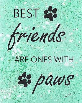 Best Friends Are Ones With Paws by Edwin Alverio
