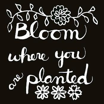 Bloom Where You Are Planted by Blenda Studio
