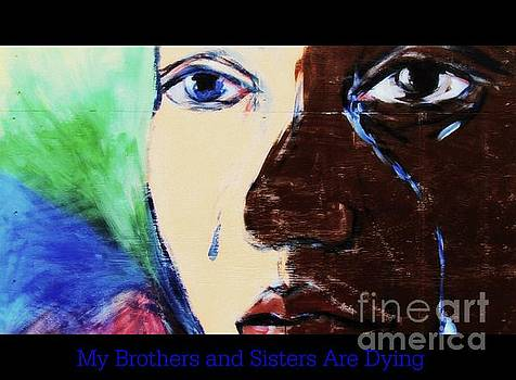 Board Art 6 My Brothers and Sisters are Dying by Kelly Awad