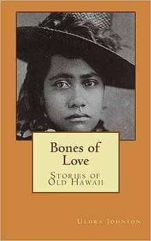 Bones of Love by Uldra Johnson