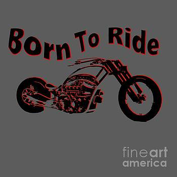 Born To Ride  by Mark Moore