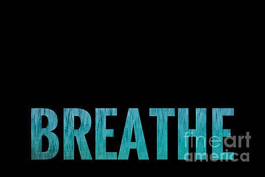 Breathe Black Background by Leah McPhail