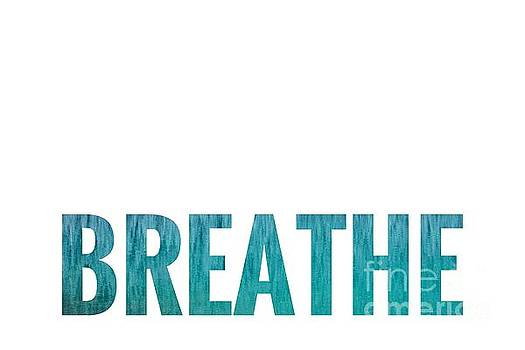Breathe White Background by Leah McPhail