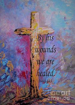 By His Wounds We Are Healed by Eloise Schneider Mote