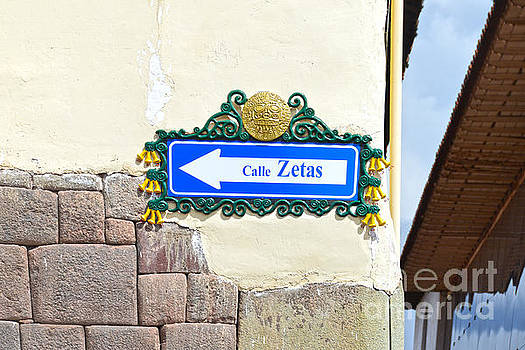 Calle Zetas Sign, Cusco, Peru by Catherine Sherman