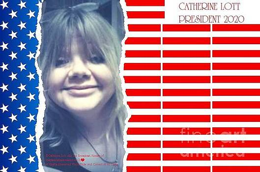 Catherine Lott Presidential Candidate 2020 by Catherine Lott