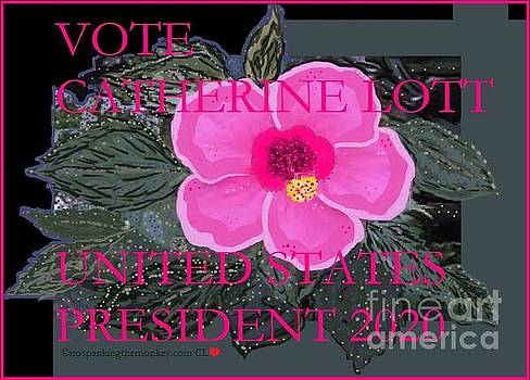 Catherine Lott Presidential Candidate 2020 Valentines 2017 by Catherine Lott