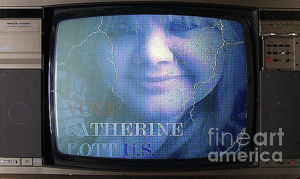 Catherine Lott Presidential Candidate AS SEEN ON TV by Catherine Lott