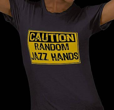 Caution Random Jazz Hands Tee Shirt by RazzleDazzleThem RazzleDazzleThem