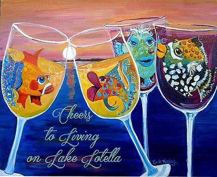 Cheers to Living on Lake Lotella by Linda Kegley