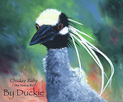Chickee Baby, the Nonie Bird by Cherie Duckie Nowlin McBride