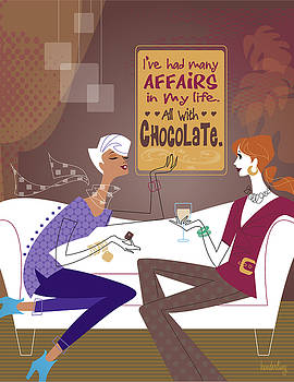 I've had many affairs in my life, all with chocolate by Lisa Henderling