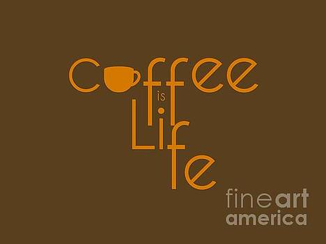 Coffee is Life #2 by Nola Lee Kelsey