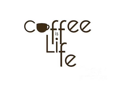 Coffee is Life #3 by Nola Lee Kelsey