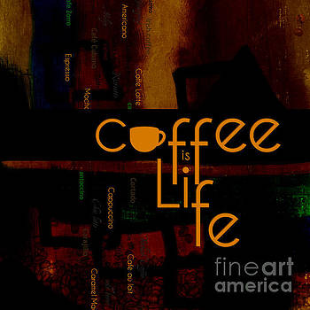 Coffee is Life by Nola Lee Kelsey
