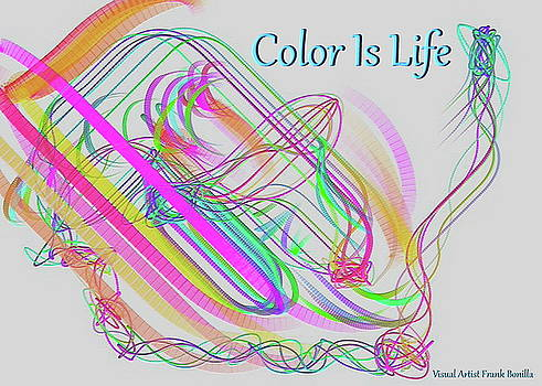 Color Is Life by Visual Artist Frank Bonilla