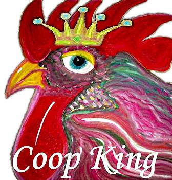 Coop King by Rick Cheadle