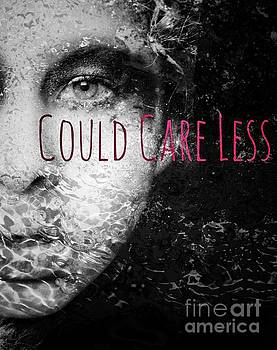 Could Care Less  by Jessica Shelton